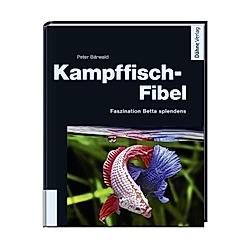 Kampffisch-Fibel. Peter Bärwald  - Buch