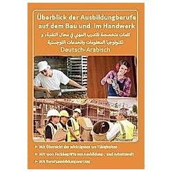 Deutsch-Arabisch - Überblick der Ausbildungsberufe auf dem Bau und im Handwerk