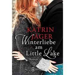 Winterliebe am Little Lake als Buch von Katrin Jäger