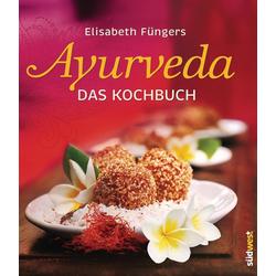 Ayurveda - Das Kochbuch als Buch von Elisabeth Füngers