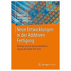Neue Entwicklungen in der Additiven Fertigung - Buch