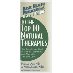 User's Guide to the Top 10 Natural Therapies: eBook von N. D. Laux/ Melissa Block