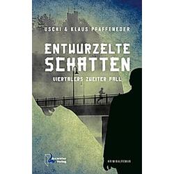 Entwurzelte Schatten. Uschi Pfaffeneder  Klaus Pfaffeneder  - Buch