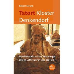Tatort Kloster Denkendorf als Buch von Reiner Strunk