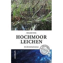 Hochmoorleichen. Roland Weis  - Buch