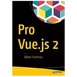 Pro Vue.js 2. Adam Freeman  - Buch