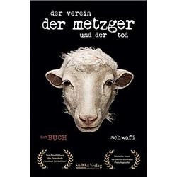Der Verein  der Metzger und der Tod. Klaus Schwarzfischer  - Buch