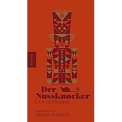 Der Nussknacker. E. T. A. Hoffmann  Sanna Annukka  - Buch