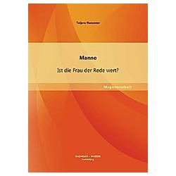 Manno: Ist die Frau der Rede wert?. Tatjana Bansemer  - Buch