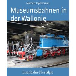 Eisenbahn-Nostalgie: eBook von Norbert Opfermann