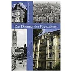 Das Dortmunder Kreuzviertel. Christian Barrenbrügge  - Buch