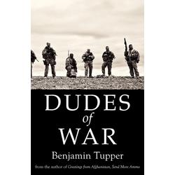Dudes of War als Taschenbuch von Tupper Benjamin/ Benjamin Tupper