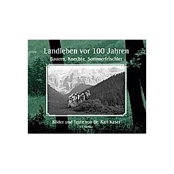 Landleben vor 100 Jahren. Karl Kaser  - Buch