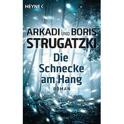 Die Schnecke am Hang. Arkadi Strugatzki  Boris Strugatzki  - Buch