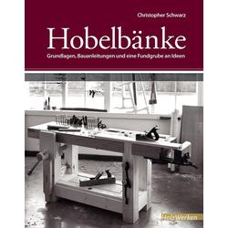 Hobelbänke als Buch von Christopher Schwarz