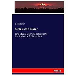 Schlesische Gläser. E. von Czikak  - Buch