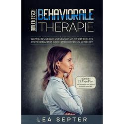 Dialektisch Behaviorale Therapie: eBook von Lea Septer