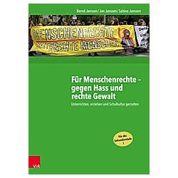 Für Menschenrechte - gegen Hass und rechte Gewalt. Jan Janssen  Sabine Janssen  Bernd Janssen  - Buch