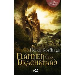 Flammen über Drachstaad als Buch von Heike Korfhage