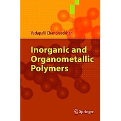 Inorganic and Organometallic Polymers. Vadapalli Chandrasekhar  - Buch
