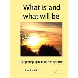What is and what will be als Taschenbuch von Paul Budnik