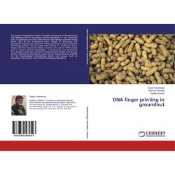 DNA finger printing in groundnut als Buch von Gopal Vadodariya/ Sharma Hemlata/ Chahar Suman