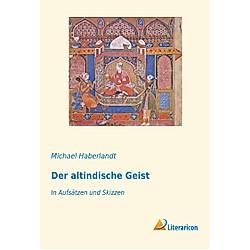 Der altindische Geist. Michael Haberlandt  - Buch