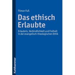 Das ethisch Erlaubte: eBook von Tilman Fuß