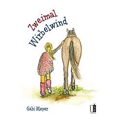 Wirbelwind - Zweimal Wirbelwind. Gabi Meyer  - Buch