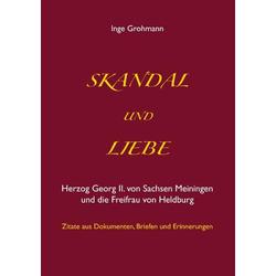 Skandal und Liebe als Buch von Inge Grohmann