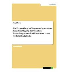 Die Personalbeschaffung unter besonderer Berücksichtigung der visuellen Darstellungsform des Videoformats - aus Stellena. Jens Meyer  - Buch