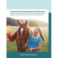 Praxisreihe Pferdegestützte Psychotherapie Band 2: eBook von Annette Gomolla