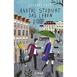 Anatol studiert das Leben. Susanne Falk  - Buch