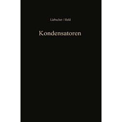 Kondensatoren. F. Liebscher  W. Held  - Buch