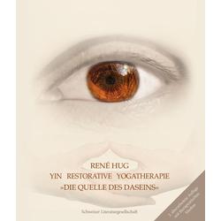Yin Restorative Yogatherapie als Buch von René Hug