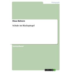 Schule im Rückspiegel als Buch von Klaus Bahners