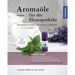 Aromaöle für die Hausapotheke als Buch von Susanna Färber/ Axel Meyer