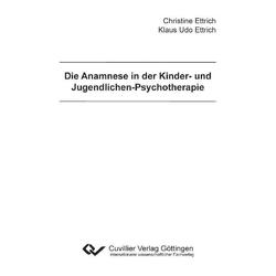 Die Anamnese in der Kinder- und Jugendlichen-Psychotherapie: eBook von