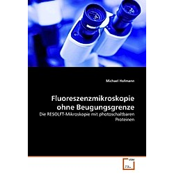 Fluoreszenzmikroskopie ohne Beugungsgrenze. Michael Hofmann  - Buch