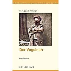 Der Vogelnarr. Gisela Bohnstedt-Hannon  - Buch