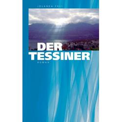 Der Tessiner als Buch von Jolanda Frei