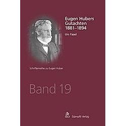 Eugen Hubers Gutachten 1881-1894. Urs Fasel  - Buch