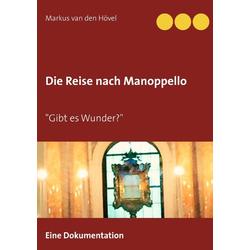 Die Reise nach Manoppello als Buch von Markus van den Hövel