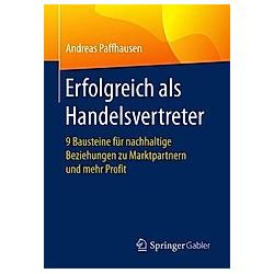 Erfolgreich als Handelsvertreter. Andreas Paffhausen  - Buch