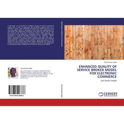 ENHANCED QUALITY OF SERVICE BROKER MODEL FOR ELECTRONIC COMMERCE als Buch von Anuoluwapo Ajayi