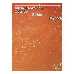 Alicia Frankovich. Outside before Beyond - Buch