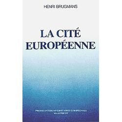 La Cité européenne. Henri Brugmans  - Buch