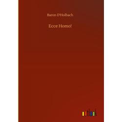 Ecce Homo! als Buch von Baron D'Holbach