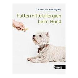 Futtermittelallergien beim Hund. Axel Bogitzky  - Buch