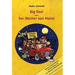 Big Deal oder Der Stecher von Mainz. Dieter Schmidt  - Buch